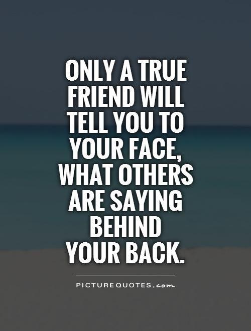 truefriendwillsaytoyourface
