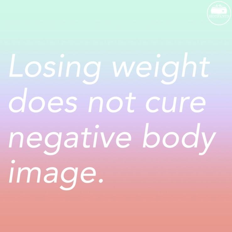 losingweightdoesntchange bodyimage