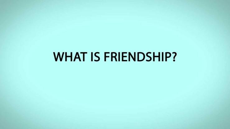 whatisfriendship