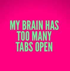 braintoomanytabs